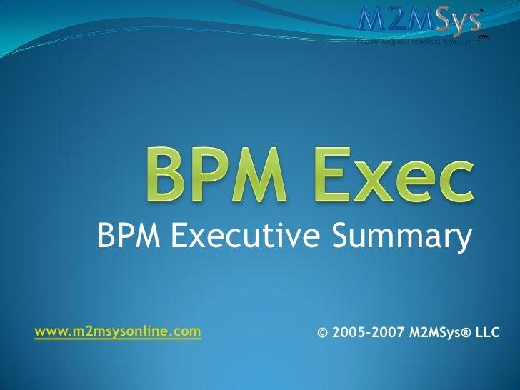 BPM Executive Summary  www.m2msysonline.com   © 2005-2007 M2MSys® LLC