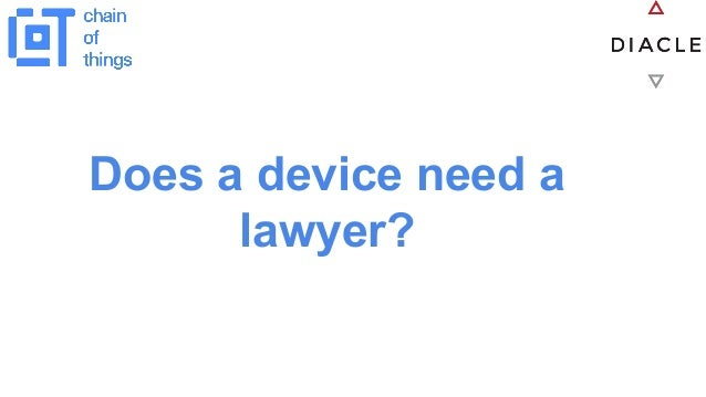 Does a device need a lawyer?