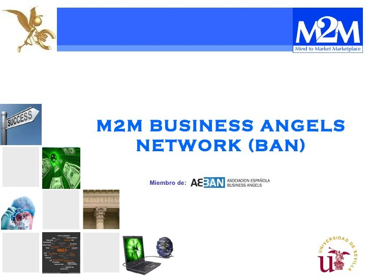 M2M BUSINESS ANGELS NETWORK (BAN) Miembro de  Miembro de: