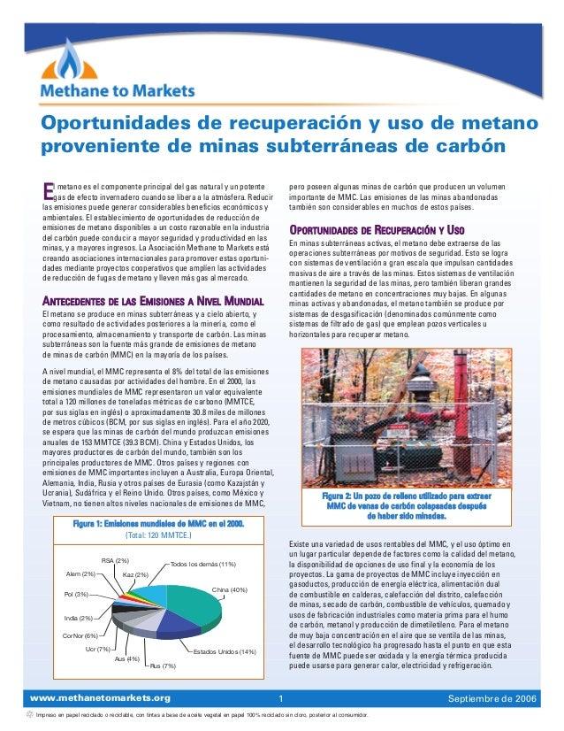 www.methanetomarkets.org 1 Septiembre de 2006 EEl metano es el componente principal del gas natural y un potente gas de ef...