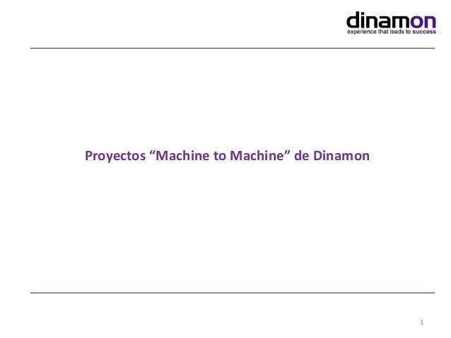 """Proyectos """"Machine to Machine"""" de Dinamon  1"""