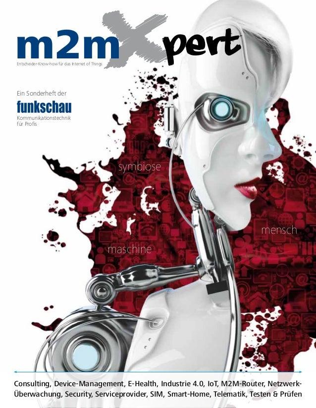 Entscheider-Know-how für das Internet of Things  Ein Sonderheft der  Kommunikationstechnik  für Profis  symbiose  mensch  ...