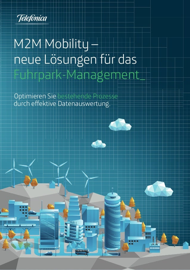 M2M Mobility –  neue Lösungen für das  Fuhrpark-Management_  Optimieren Sie bestehende Prozesse  durch effektive Datenausw...