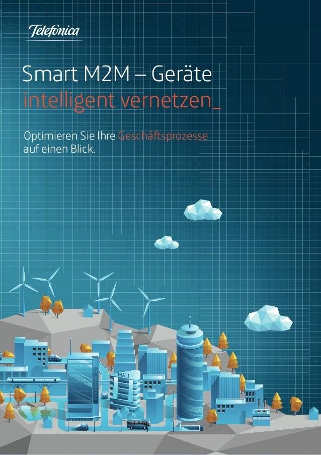 Smart M2M – Geräte  intelligent vernetzen_  Optimieren Sie Ihre Geschäftsprozesse  auf einen Blick.