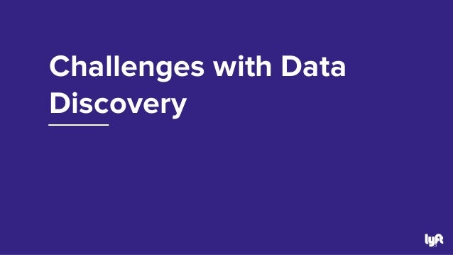 How Lyft Drives Data Discovery Slide 3