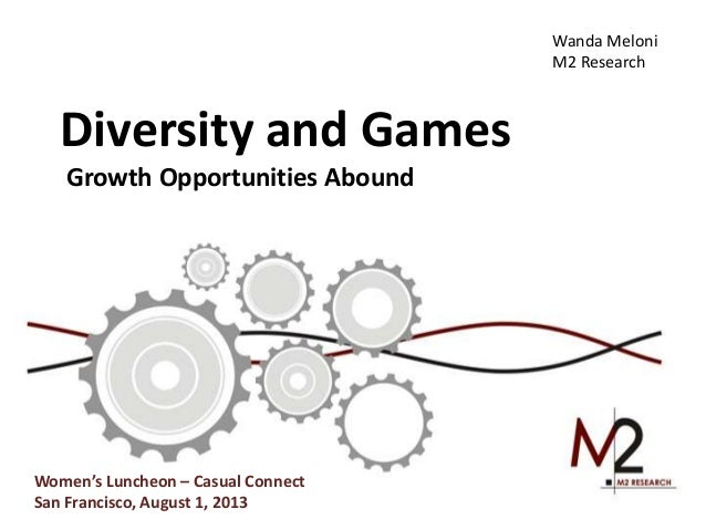 Diversity and Games Growth Opportunities Abound Wanda Meloni M2 Research Women's Luncheon – Casual Connect San Francisco, ...