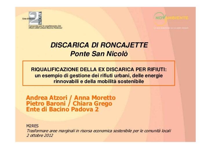 DISCARICA DI RONCAJETTE                  Ponte San Nicolò  RIQUALIFICAZIONE DELLA EX DISCARICA PER RIFIUTI:   un esempio d...