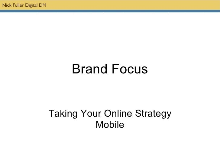 Brand Focus Taking Your Online Strategy Mobile