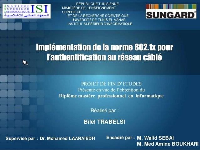 Implémentation de la norme 802.1x pour l'authentification au réseau câblé RÉPUBLIQUE TUNISIENNE MINISTÈRE DE L'ENSEIGNEMEN...