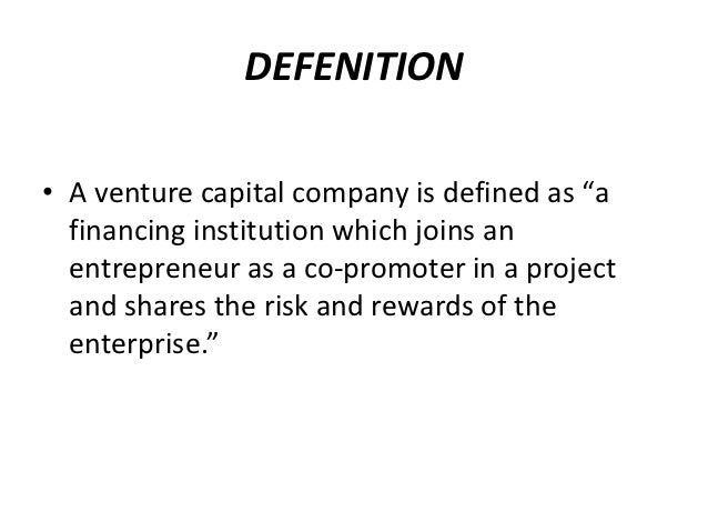 venture capital financing Venture capital (vc) is a type of private equity, a form of financing that is provided by firms or funds to small, early-stage, emerging firms that are deemed to have high growth potential, or which have demonstrated high growth (in terms of number of employees, annual revenue, or both.