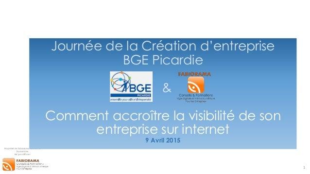 Propriété de Fabiorama Conseils & Formations Ne pas diffuser Journée de la Création d'entreprise BGE Picardie & Comment ac...