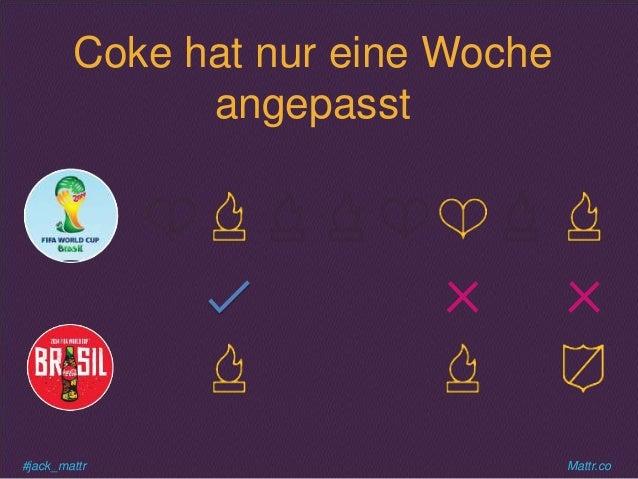 #jack_mattr Mattr.co Coke hat nur eine Woche angepasst