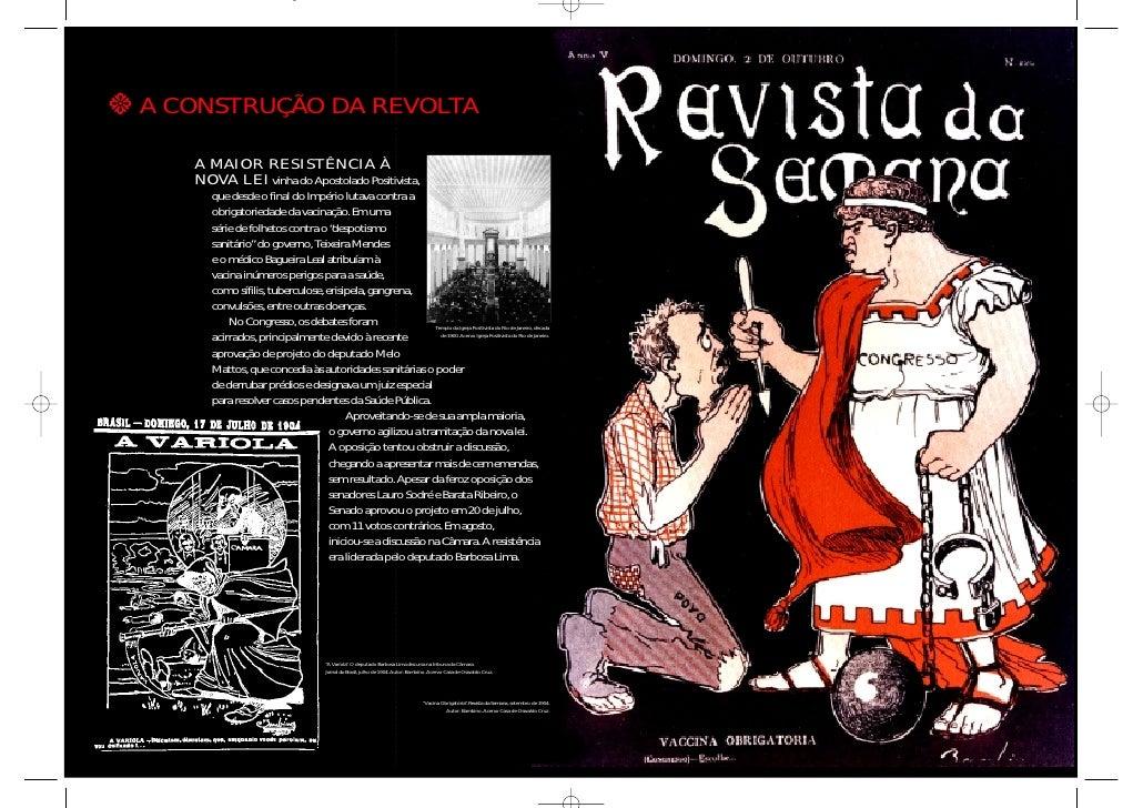 A CONSTRUÇÃO DA REVOLTA   A MAIOR RESISTÊNCIA À   NOVA LEI vinha do Apostolado Positivista,      que desde o final do Impé...