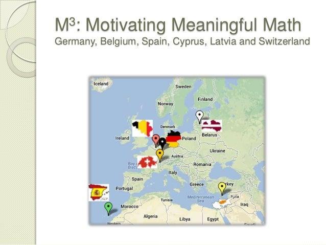 M3: Motivating Meaningful Math Germany, Belgium, Spain, Cyprus, Latvia and Switzerland