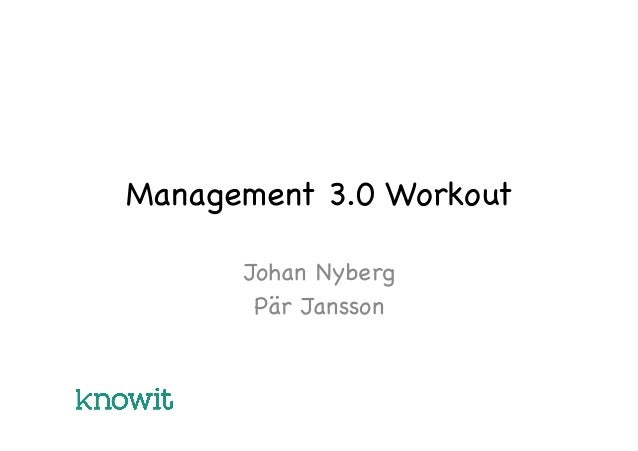 Management 3.0 Workout Johan Nyberg Pär Jansson