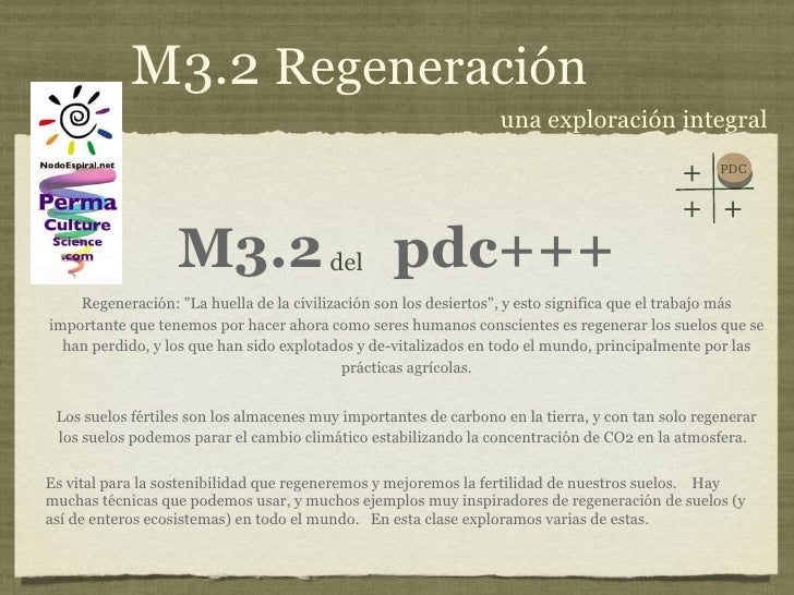 """M3.2  pdc+++ <ul><li>Regeneración: """"La huella de la civilización son los desiertos"""", y esto significa que el tra..."""
