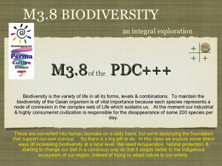 M3.8  PDC+++ <ul><li>Biodiversity is the variety of life in all its forms, levels & combinations. To maintain the biodive...