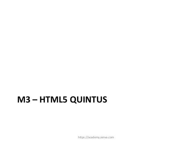 M3 – HTML5 QUINTUS  https://academy.zenva.com