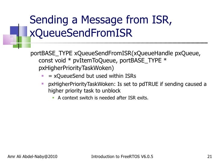 Sending a Message from ISR, xQueueSendFromISR <ul><li>portBASE_TYPE xQueueSendFromISR(xQueueHandle pxQueue, const void * p...