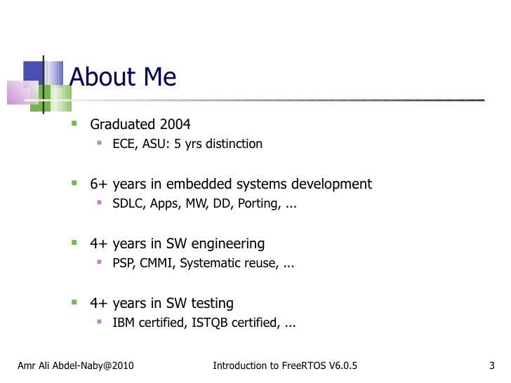 About Me <ul><li>Graduated 2004 </li></ul><ul><ul><li>ECE, ASU: 5 yrs distinction </li></ul></ul><ul><li>6+ years in embed...