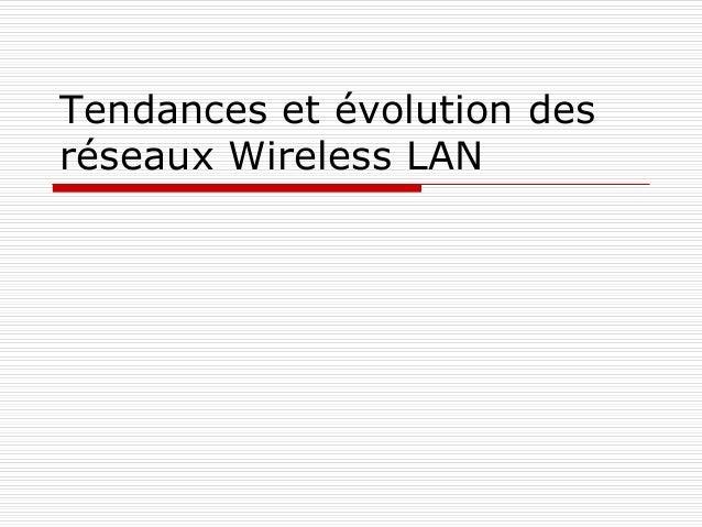 Tendances et évolution des réseaux Wireless LAN