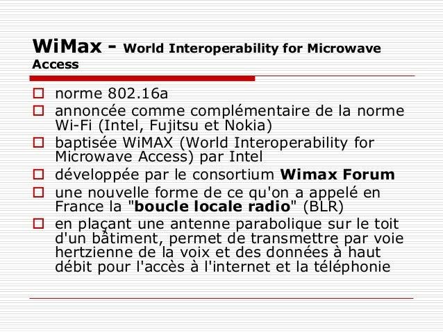 WiMax – en chiffres  35 fois plus rapide qu'ADSL... et sans fil  et près de 1,54 fois de plus que la norme 802.11g (54 M...