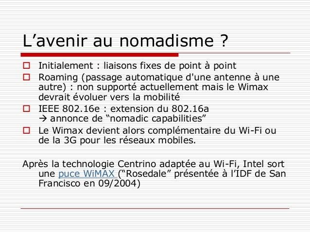 le nouveau standard 802.16- 2004  Technologie Wimax normalisée en juin dernier (802.16-2004)  Mais le spectre radio rete...