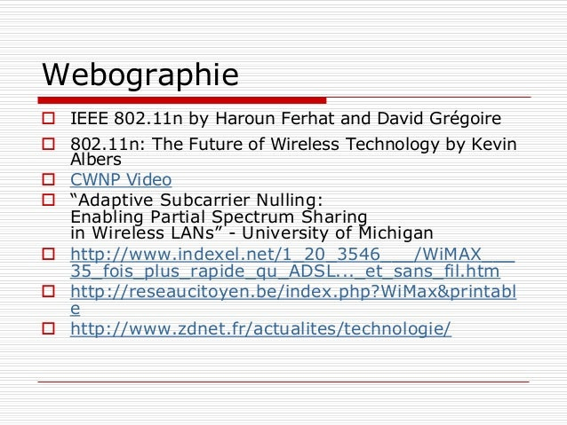 Bibliographie  Bluetooth Core Specification, Bluetooth Profiles Specification, http://www.bluetooth.com/dev/wpapers.asp ...