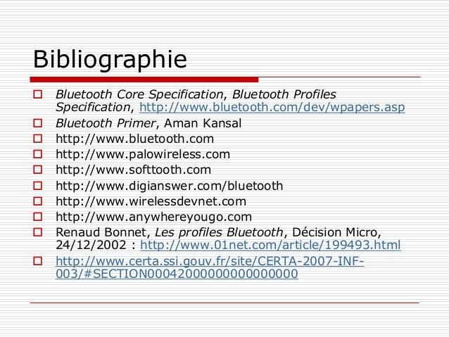 Webographie  Special Interest Group (SIG) : Ericsson, IBM, Intel, Nokia, et Toshiba, adopté par 3000 entreprises  Versio...