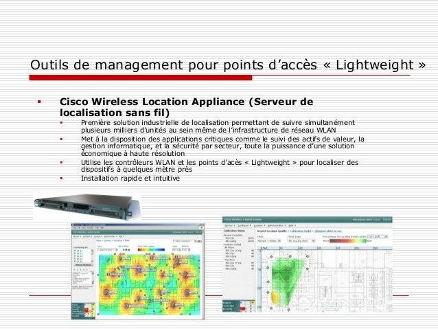 Outils de management pour points d'accès « Lightweight »  Cisco Wireless Location Appliance (Serveur de localisation sans...
