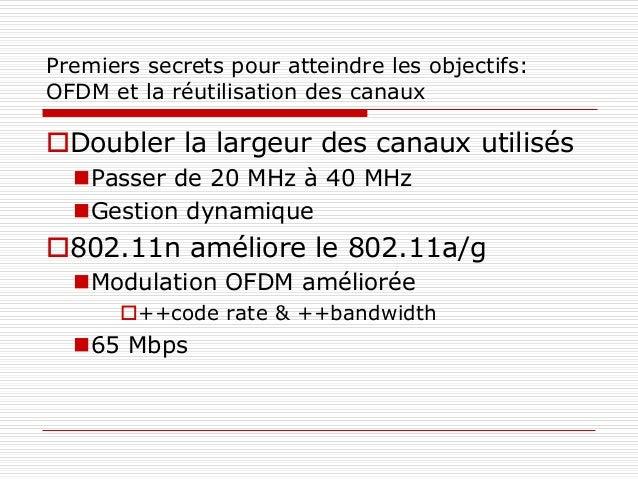 Premiers secrets pour atteindre les objectifs: OFDM et la réutilisation des canaux Doubler la largeur des canaux utilisés...