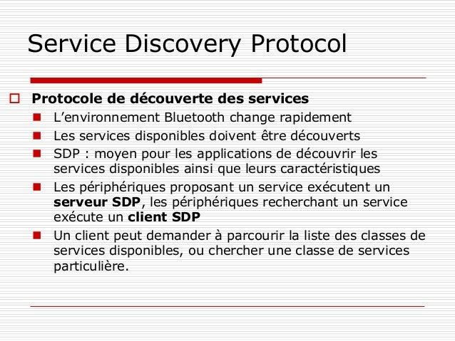 Service Discovery Protocol  Protocole de découverte des services  L'environnement Bluetooth change rapidement  Les serv...