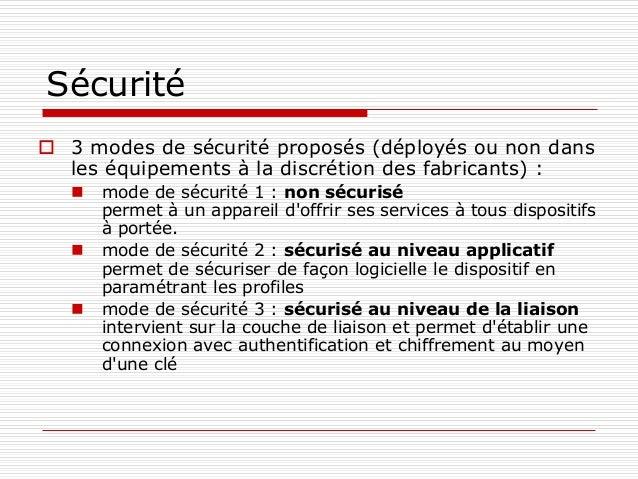 Sécurité  3 modes de sécurité proposés (déployés ou non dans les équipements à la discrétion des fabricants) :  mode de ...