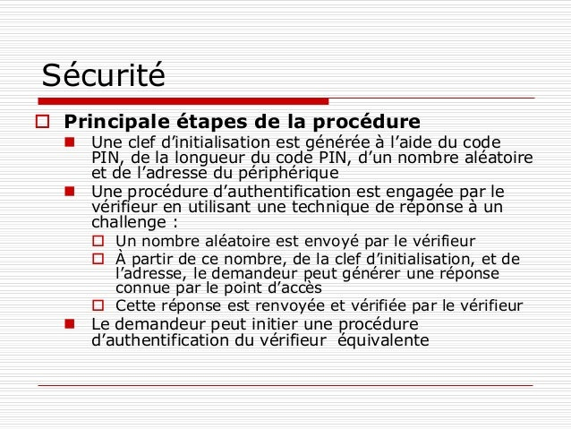Sécurité  Principale étapes de la procédure  Une clef d'initialisation est générée à l'aide du code PIN, de la longueur ...