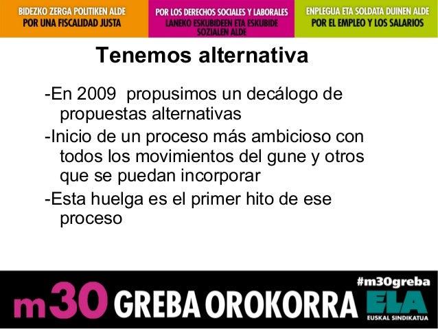 Tenemos alternativa-En 2009 propusimos un decálogo depropuestas alternativas-Inicio de un proceso más ambicioso contodos l...