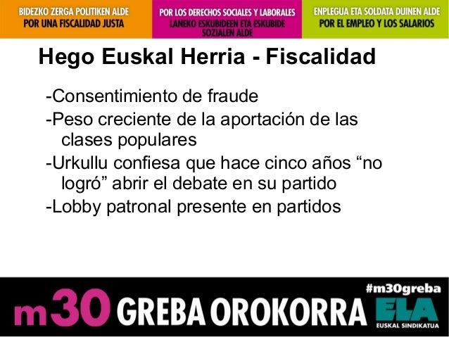 Hego Euskal Herria - Fiscalidad-Consentimiento de fraude-Peso creciente de la aportación de lasclases populares-Urkullu co...
