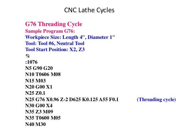 "G76 Threading Cycle Sample Program G76: Workpiece Size: Length 4"", Diameter 1"" Tool: Tool #6, Neutral Tool Tool Start Posi..."