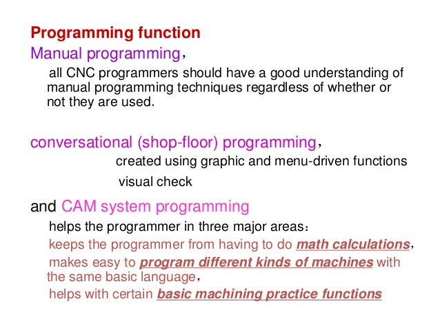 Programming function Manual programming, all CNC programmers should have a good understanding of manual programming techni...