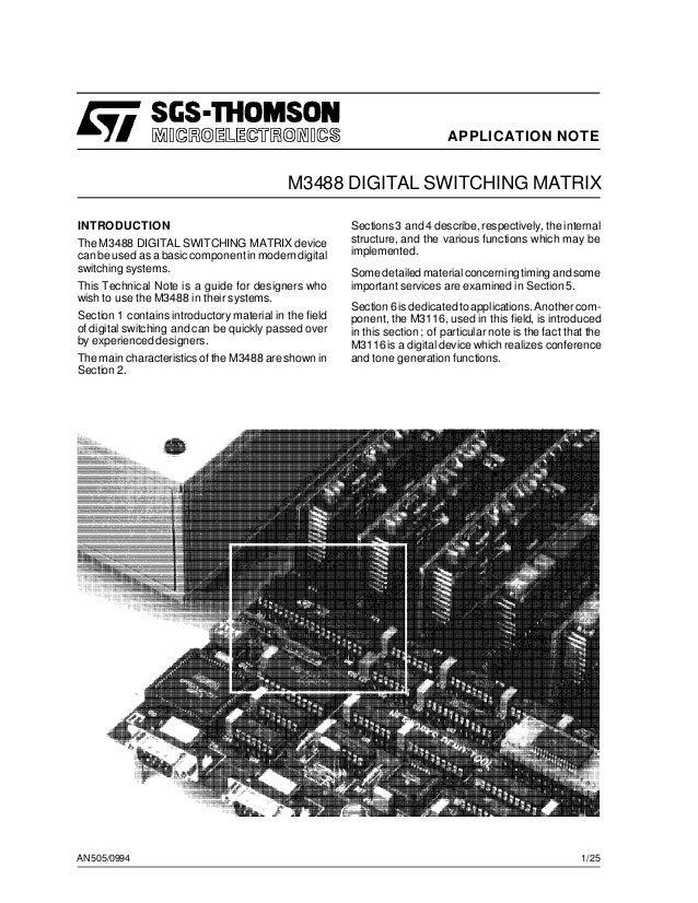 APPLICATION NOTE AN505/0994 M3488 DIGITAL SWITCHING MATRIX INTRODUCTION The M3488 DIGITAL SWITCHING MATRIX device can be u...