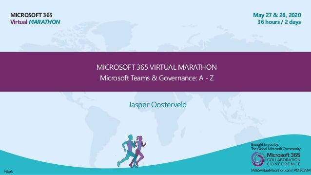 InSpark MICROSOFT 365 Virtual MARATHON May 27 & 28, 2020 36 hours / 2 days MICROSOFT 365 VIRTUAL MARATHON Microsoft Teams ...