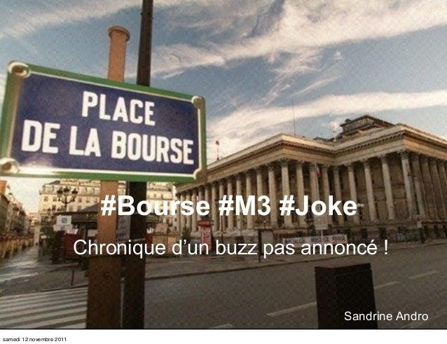 #Bourse #M3 #Joke                          Chronique d'un buzz pas annoncé !                                              ...
