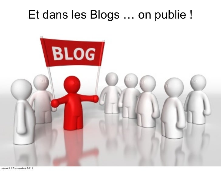 Et dans les Blogs … on publie !samedi 12 novembre 2011