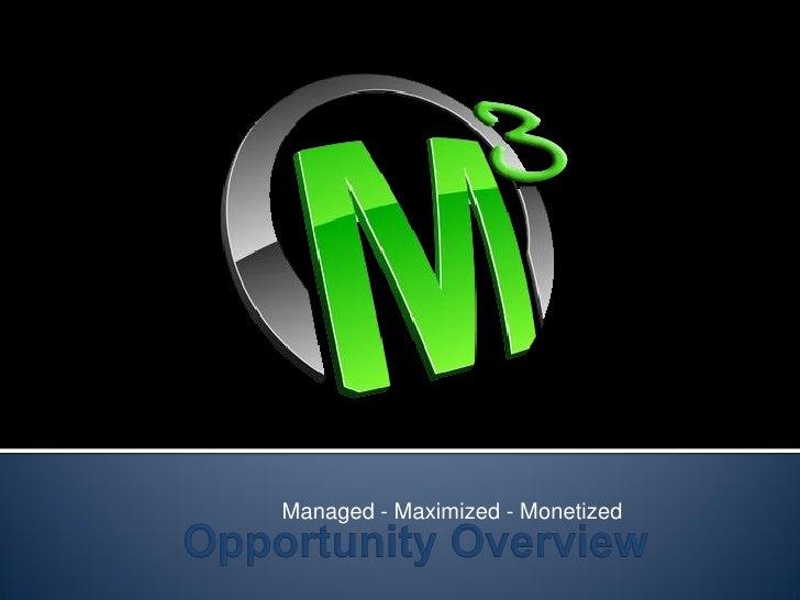Managed - Maximized - Monetized