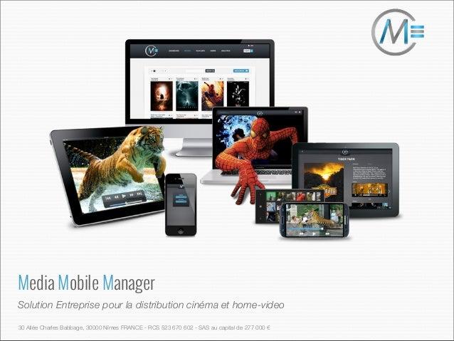Media Mobile ManagerSolution Entreprise pour la distribution cinéma et home-video30 Allée Charles Babbage, 30000 Nîmes FRA...