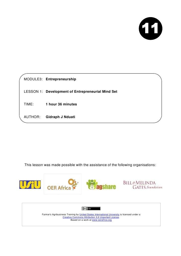 11MODULE3: EntrepreneurshipLESSON 1: Development of Entrepreneurial Mind SetTIME:        1 hour 36 minutesAUTHOR:      Gid...