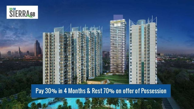 Pay 30% in 4 Months & Rest 70% on offer of Possession