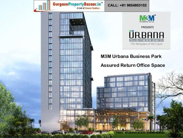 PRESENTS M3M Urbana Business Park Assured Return Office Space