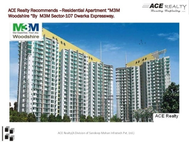 "ACE Realty Recommends –Residential Apartment ""M3MWoodshire ""By M3M Sector-107 Dwarka Expressway.                     ACE R..."