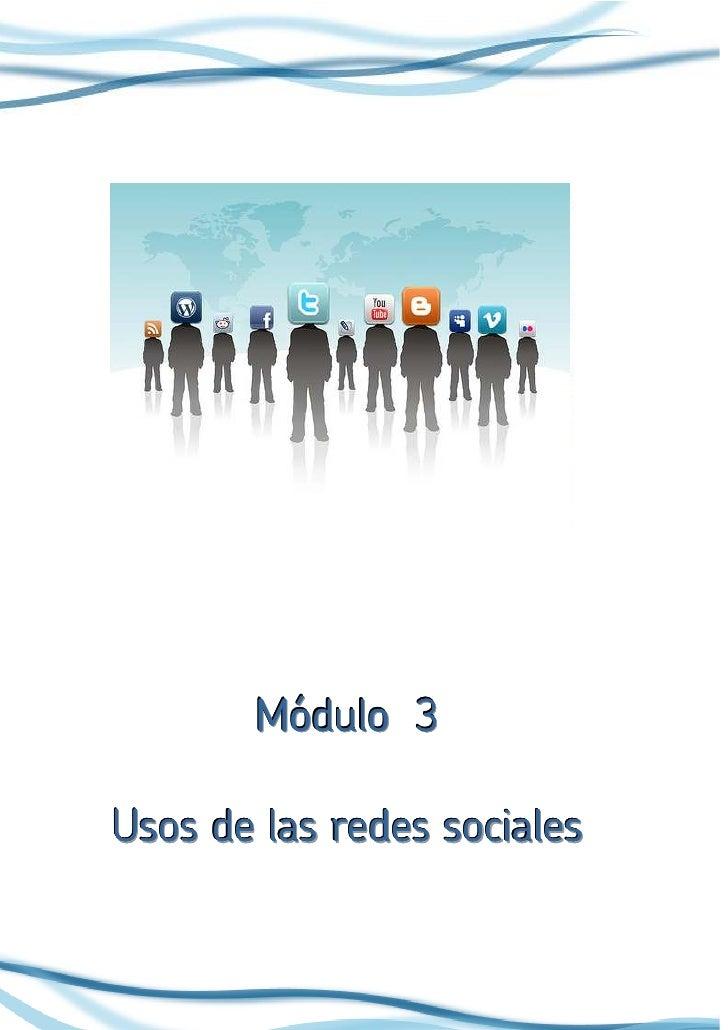 Módulo 3  Usos de las redes sociales