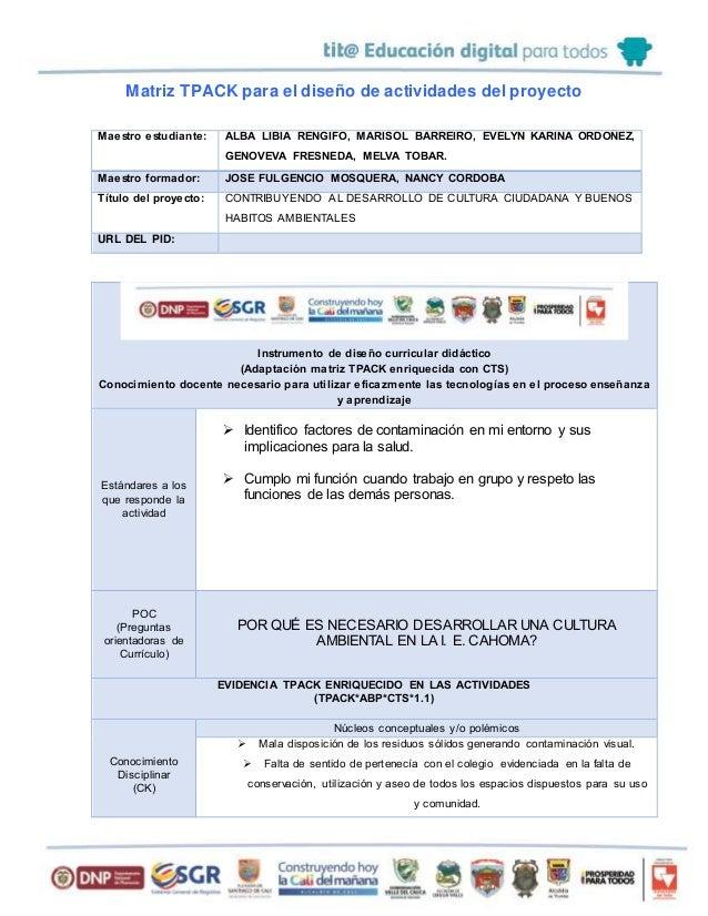 Matriz TPACK para el diseño de actividades del proyecto Maestro estudiante: ALBA LIBIA RENGIFO, MARISOL BARREIRO, EVELYN K...